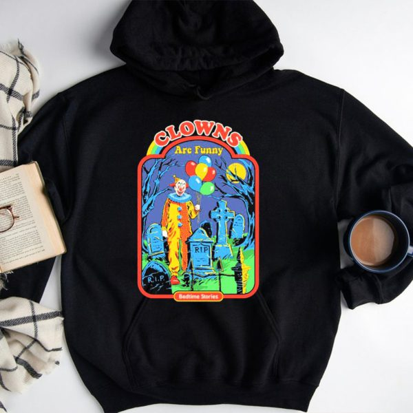 Clowns are funny bedtime stories shirt.