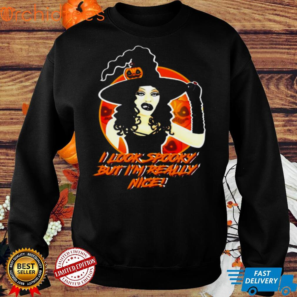 I Look Spooky But Im Really Nice Witch Halloween T shirt