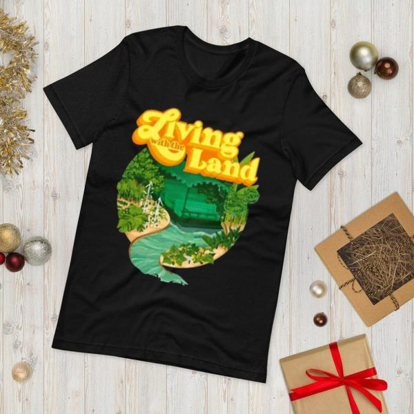 Living With The Land shirt.