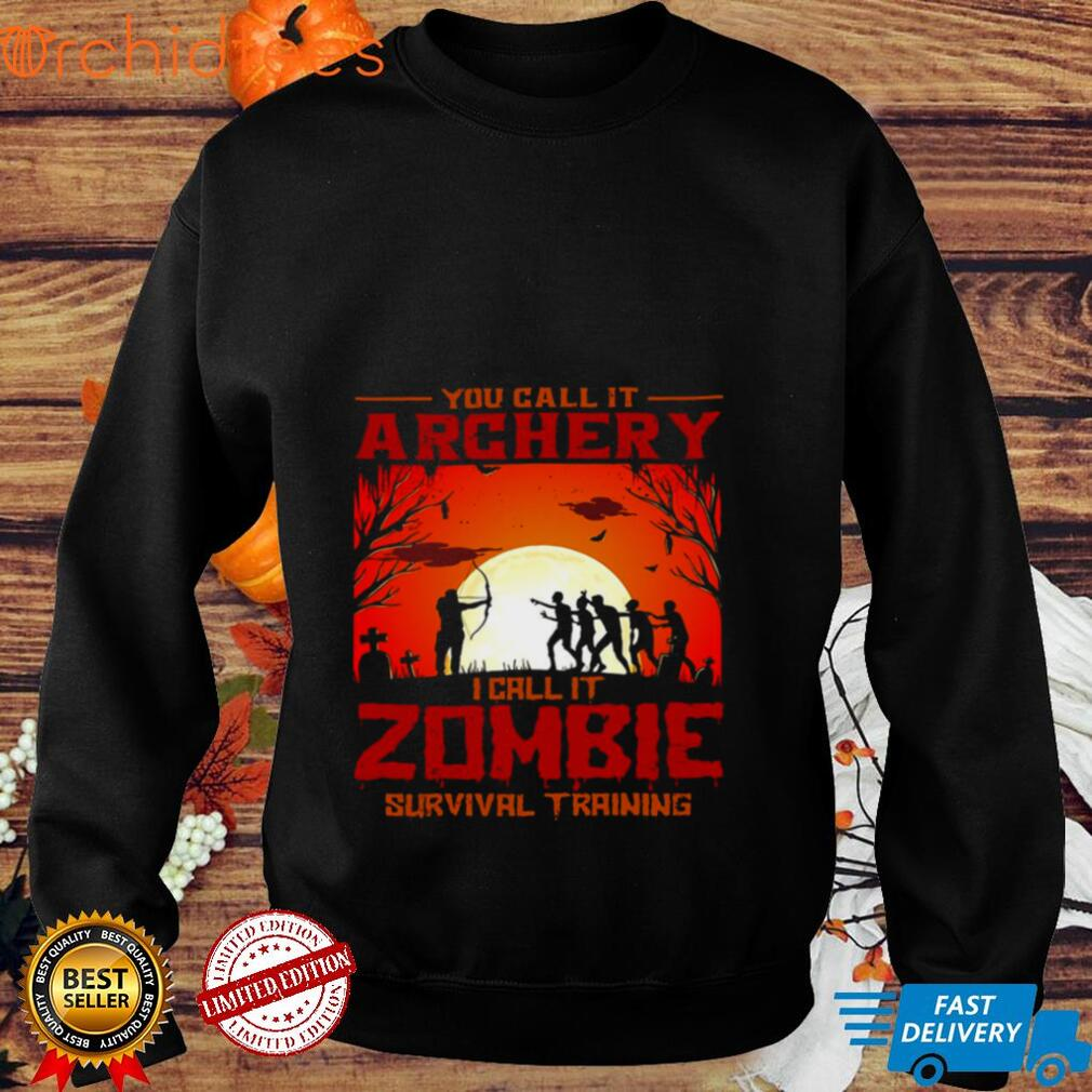 You Call It Archery I Call It Zombies Survival Training Halloween Shirt