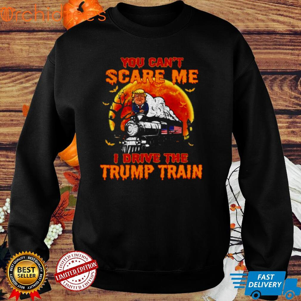 You Cant Scare Me I Drive The Trump Train Halloween Shirt