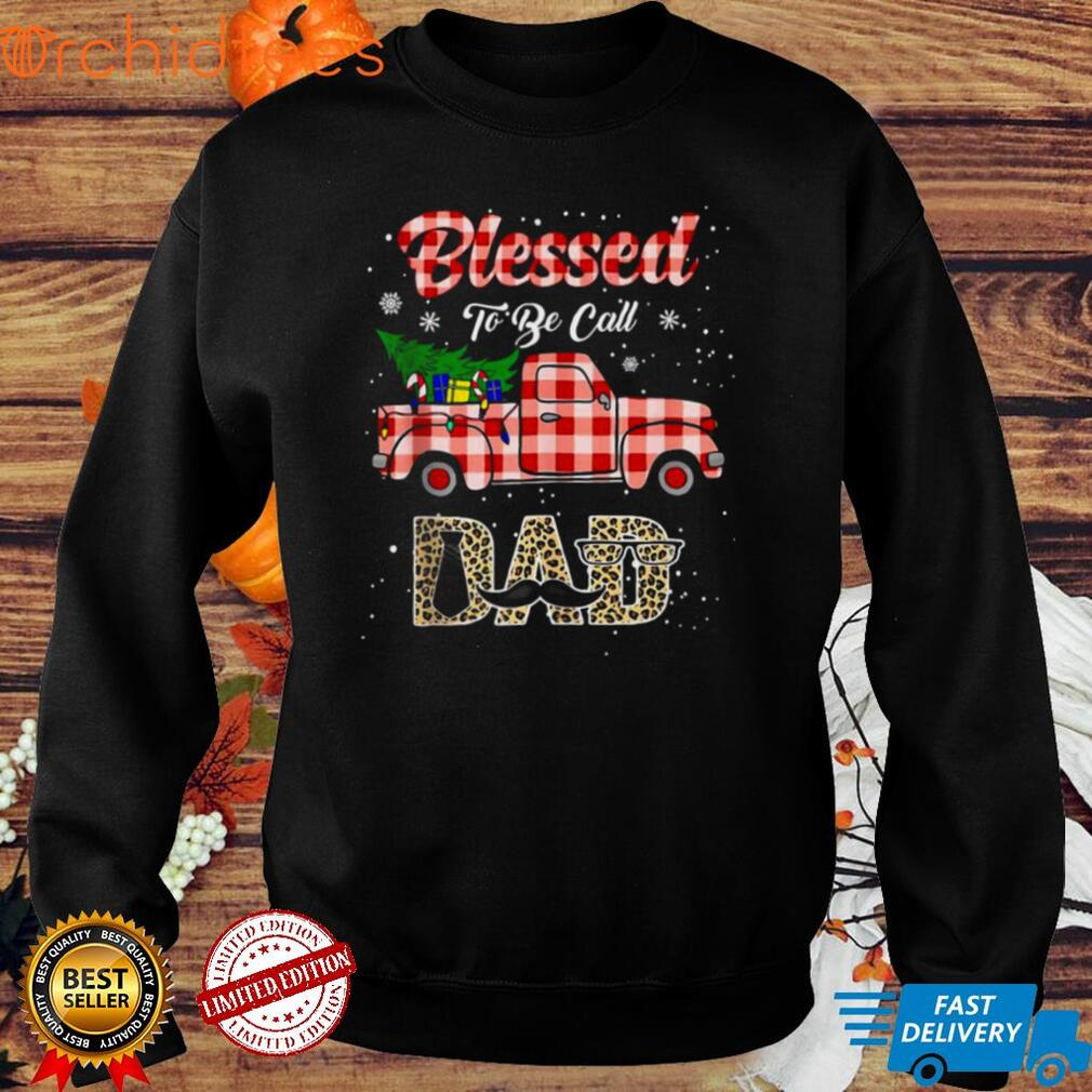 Merry Christmas Truck Blessed to be Call Dad Shirt